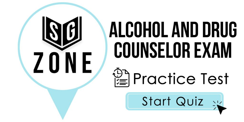 Alcohol and Drug Counselor Exam Practice Test