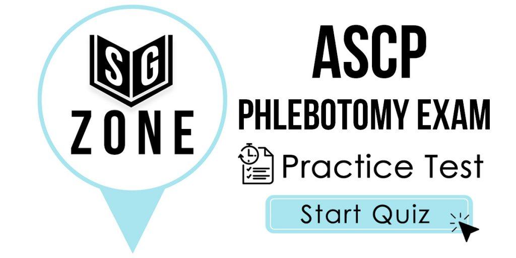 ASCP Phlebotomy Exam Practice Test