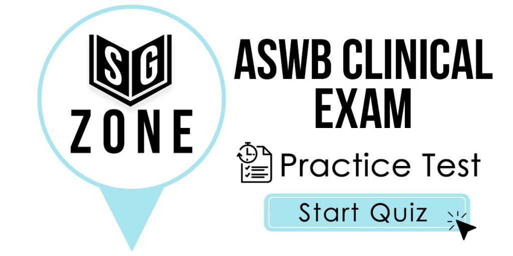 ASWB Clinical Exam (ASWB Practice Exam)