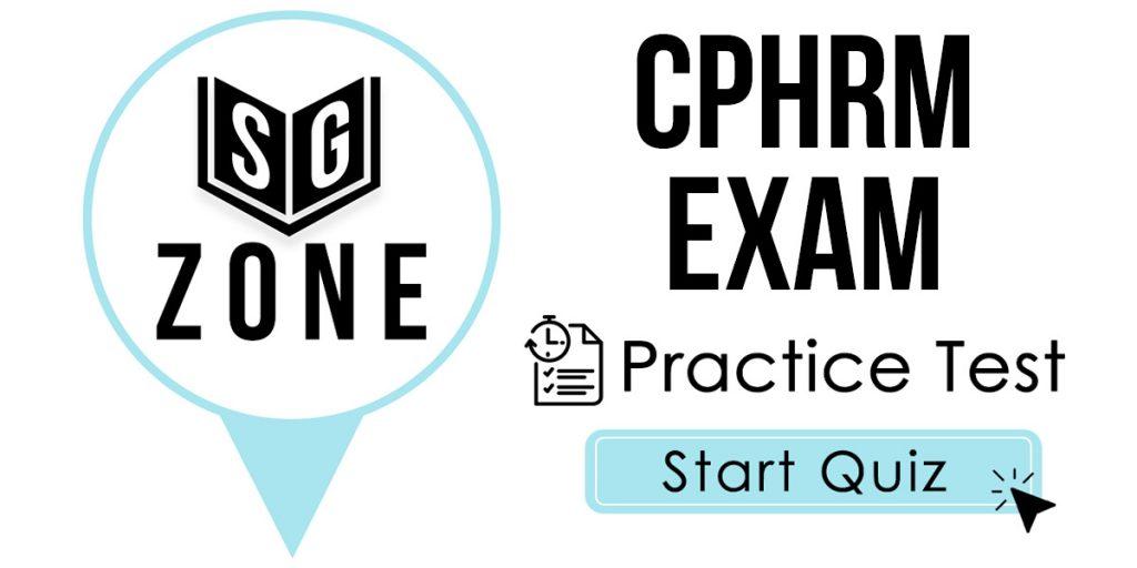 CPHRM Exam Practice Test