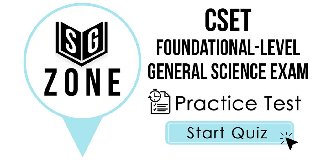 CSET Foundational-Level General Science Exam Practice Test