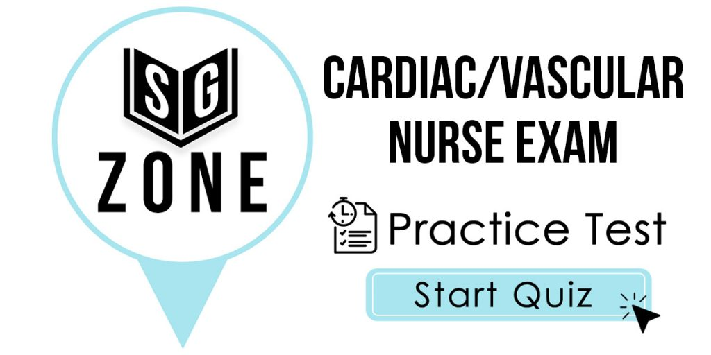 Cardiac/Vascular Nurse Exam Practice Test