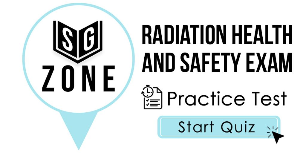 Radiation Health and Safety Exam Practice Test