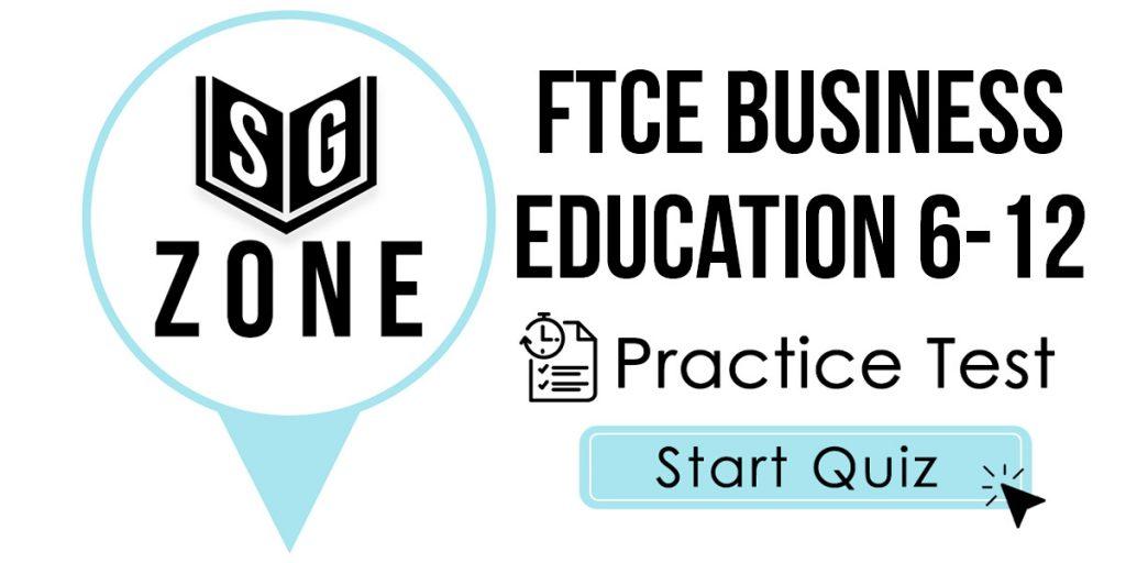 FTCE Business Education 6-12 Practice Test