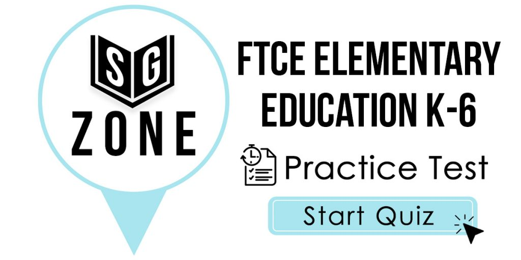 FTCE Elementary Education K-6 Practice Test