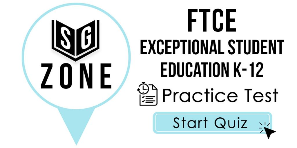 FTCE Exceptional Student Education K-12 Practice Test