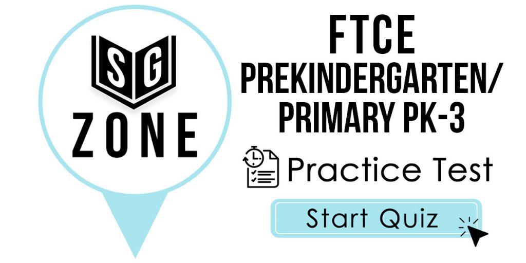 FTCE PreKindergarten/Primary PK-3 Practice Test
