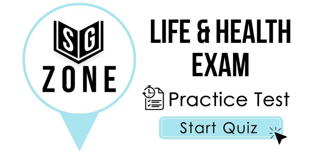 Life And Health Exam Practice Test