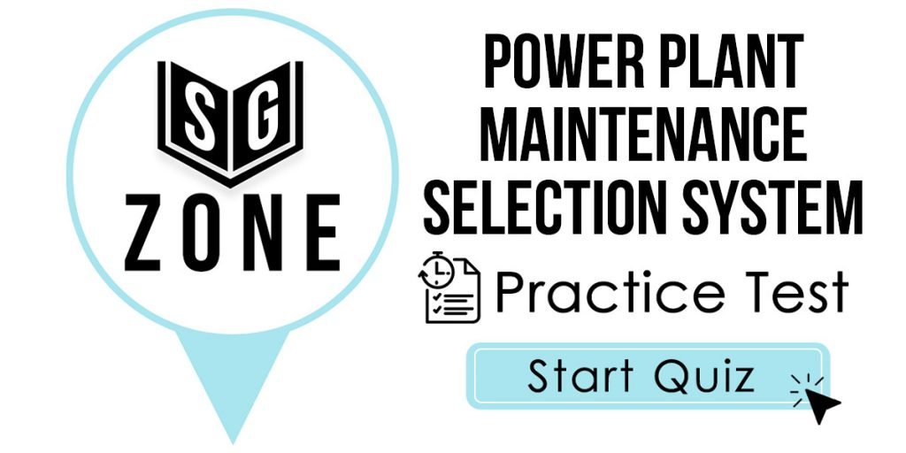 Power Plant Maintenance Selection System Practice Test