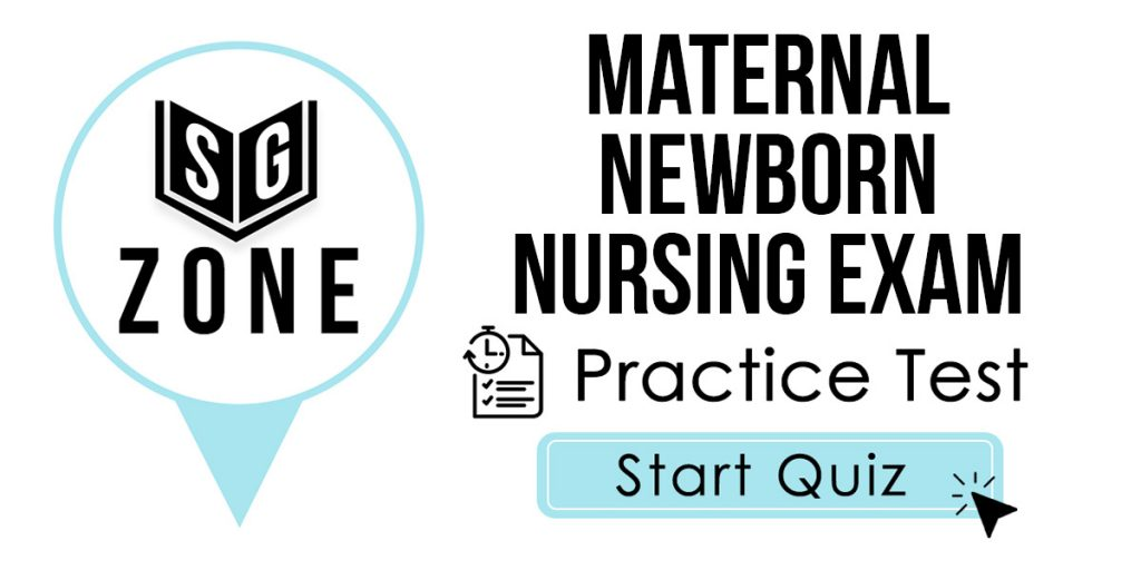 Maternal Newborn Nursing Exam Practice Test
