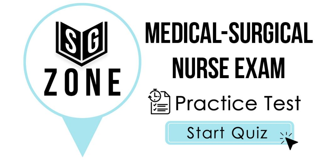 Medical-Surgical Nurse Exam Practice Test