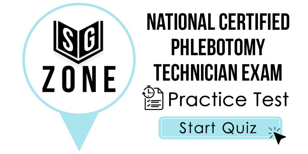 National Certified Phlebotomy Technician Exam Practice Test