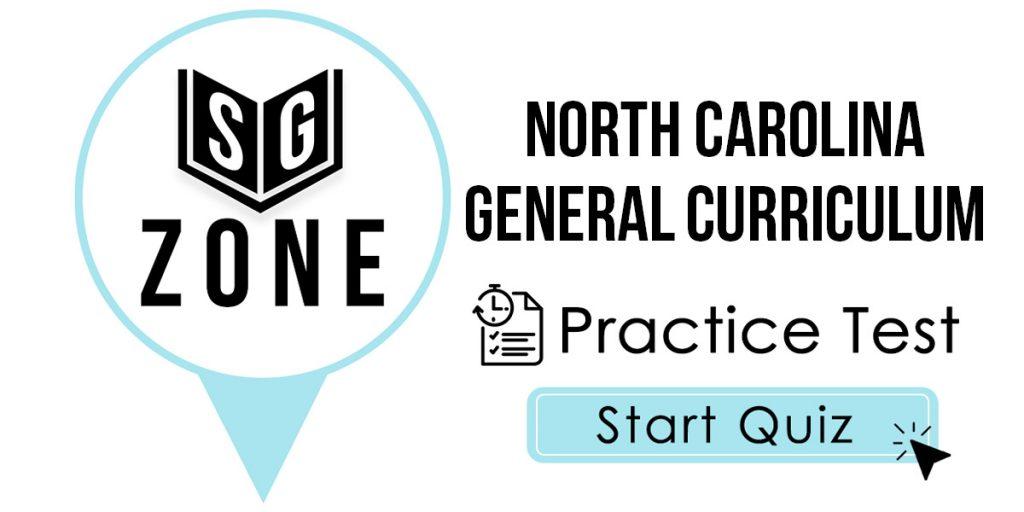 North Carolina General Curriculum Test Practice Test