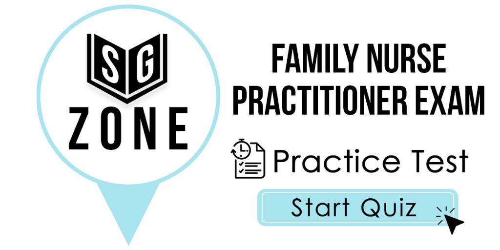 Family Nurse Practitioner Exam Practice Test