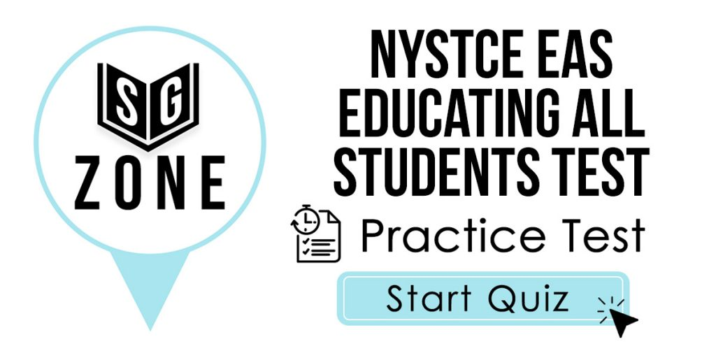 NYSTCE EAS Educating All Students Test (201) Practice Test