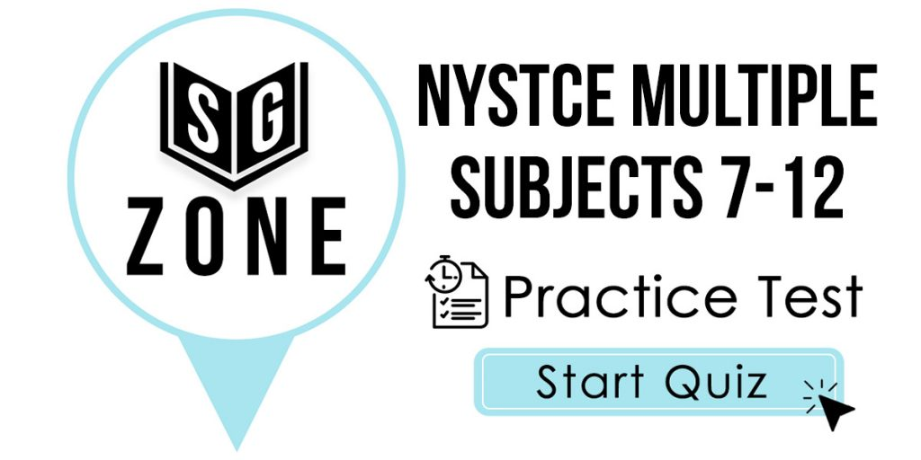 NYSTCE Multiple Subjects 7-12 Practice Test