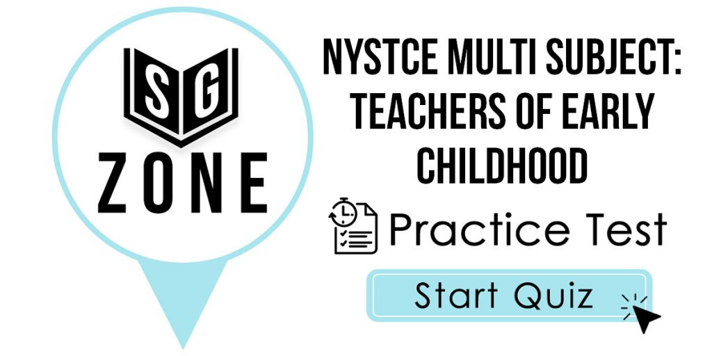 NYSTCE Multi Subject: Teachers of Early Childhood Practice Test