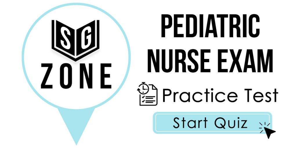 Pediatric Nurse Exam Practice Test
