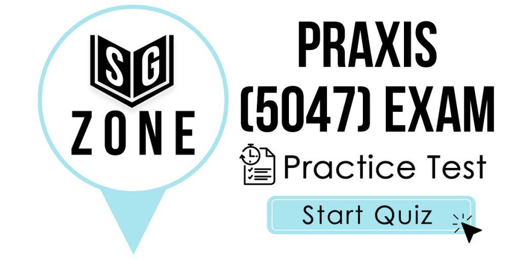 Praxis II Middle School English Language Arts (5047) Exam Practice Test