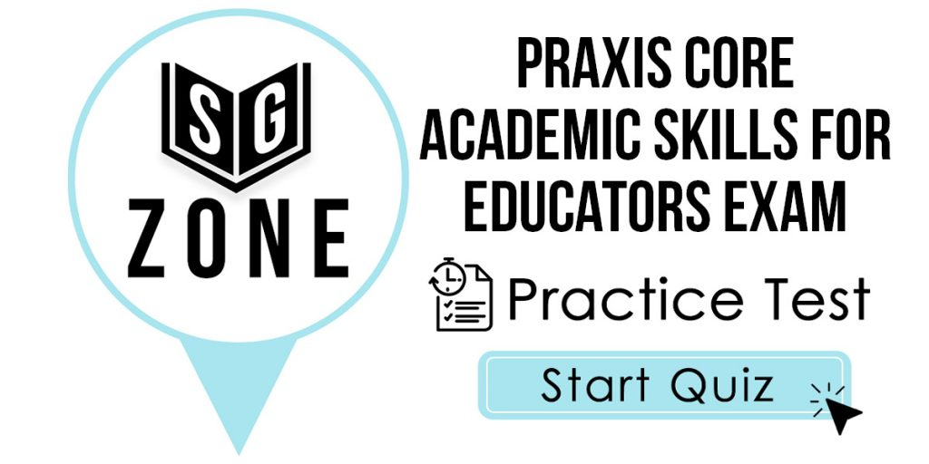 Praxis Core Academic Skills for Educators Exam Practice Test