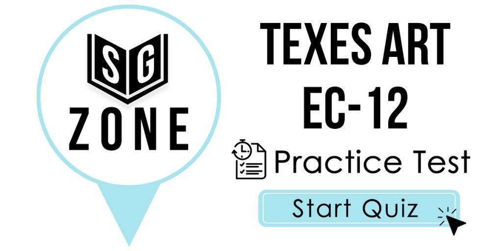 TExES Art EC-12 Exam Practice Test