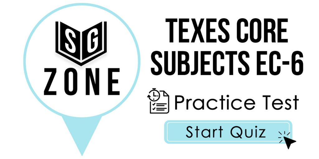 TExES Core Subjects EC-6 (291) Practice Test