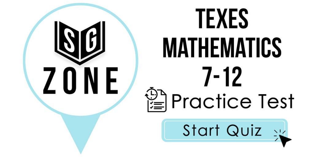 TExES Mathematics 7-12 (235) Practice Test