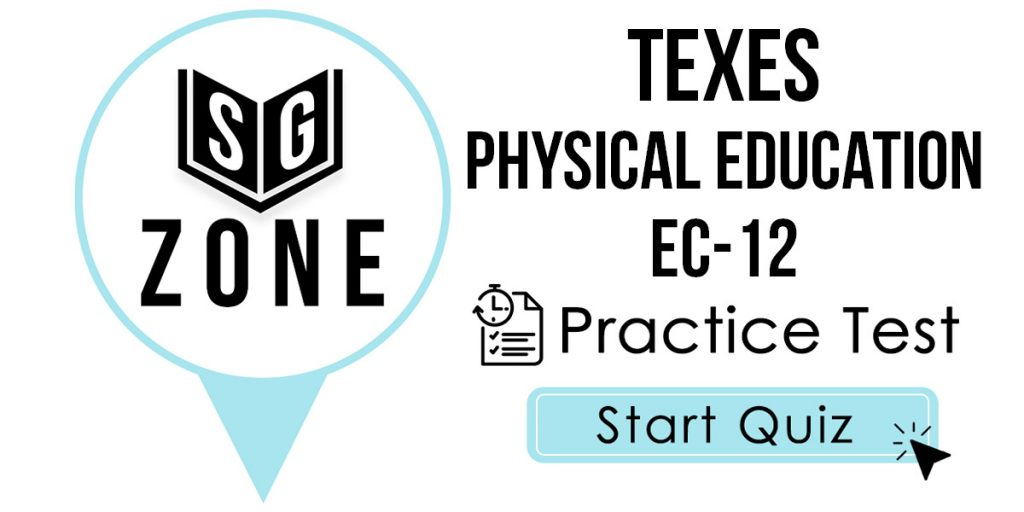 TExES Physical Education EC-12 (158) Practice Test