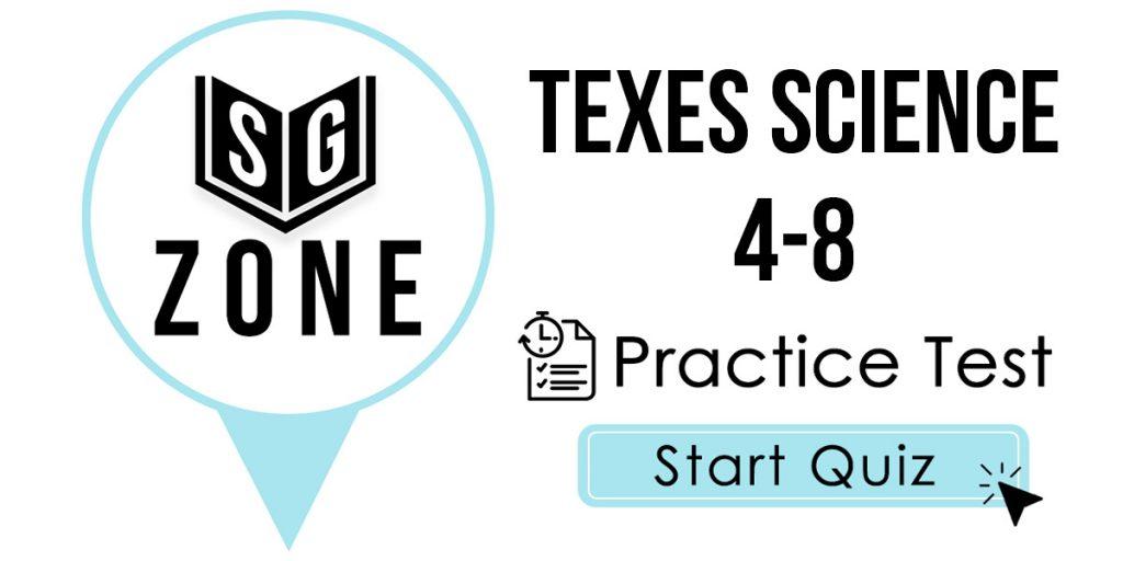 TExES Science 4-8 (116) Practice Test