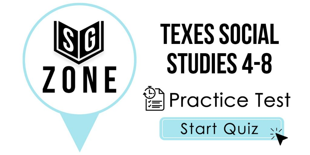 Texes Social Studies 4-8 Exam Practice Test