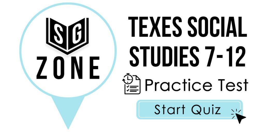TExES Social Studies 7-12 (232) Practice Test