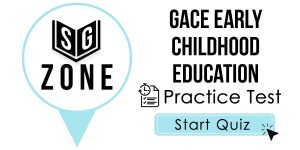 GACE Early Childhood Education