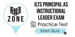 ILTS Principal as Instructional Leader Exam