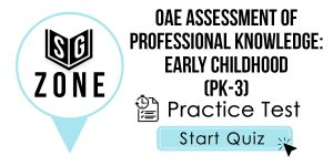 OAE Assessment of Professional Knowledge: Early Childhood (PK-3) Test