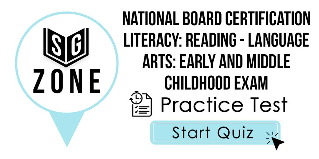 National Board Certification Literacy: Reading - Language Arts: Early and Middle Childhood Exam