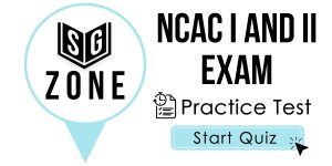 NCAC I and II Exam