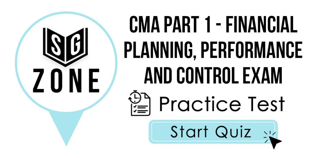 CMA Part 1 - Financial Planning, Performance and Control Exam