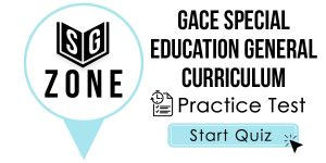 GACE Special Education General Curriculum Test