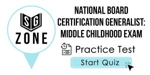 National Board Certification Generalist: Middle Childhood Exam